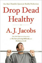 A.J. Jacobs, Drop Dead Healthy