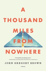 A thousand miles from nowhere John Gregory Brown