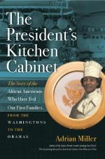Adrian Miller, The President's Kitchen Cabinet