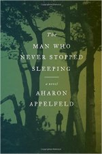 Aharon Appelfeld, The Man Who Never Stopped Sleeping