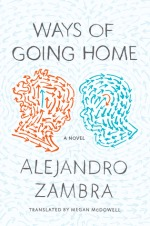 Alejandro Zambra Ways of Going Home