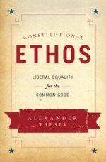 Alexander Tsesis, Constitutional Ethos