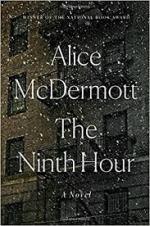 Alice McDermott, The Ninth Hour