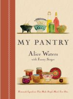 Alice Waters, My Pantry