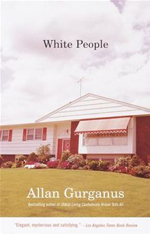 Allan Gurganus, White People