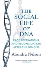 Alondra Nelson, The social Life of DNA
