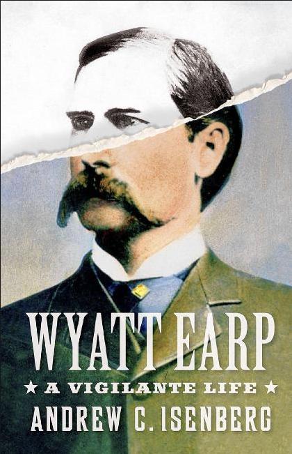 Andrew C. Isenberg, Wyatt Earp