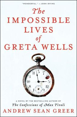 Andrew Sean Greer, The Impossible Lives of Greta Wells