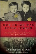 Anthony S. Pitch, Our Crime Was Being Jewish
