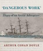 Arthur Conan Doyle, Dangerous Work
