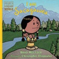 Brad Meltzer, I Am Sacagawea