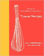 Cal Peternell, Twelve Recipes