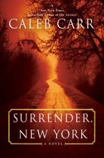 Caleb Carr, Surrender, New York