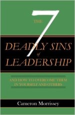 Cameron Morrissey, The 7 Deadly Sins of Leadership