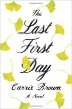 Carrie Brown, The Last First Day