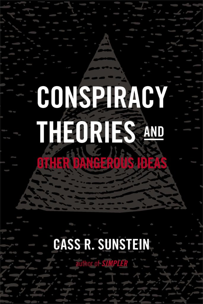 Cass Sunstein, Conspiracy Theories and Other Dangerous Ideas