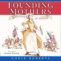 Cokie Roberts Founding Mothers Remembering the Ladies children's book
