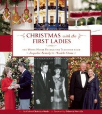 Coleen Christian Burke, Christmas With the First Ladies