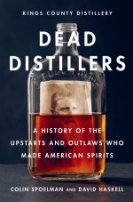 Colin Spoelman and David Haskell, Dead Distillers