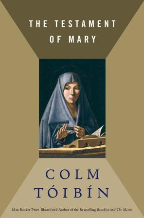 Colm Toibin, The Testament of Mary