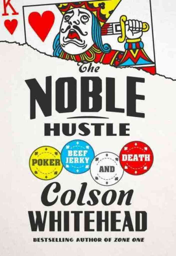 Colson Whitehead, The Noble Hustle