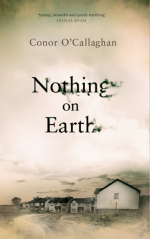 Conor O'Callaghan, Nothing on Earth