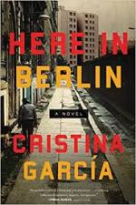 Cristina Garcia, Here In Berlin