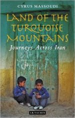 Cyrus Massoudi, Land of the Turquoise Mountains