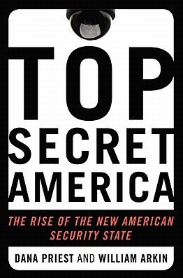 Dana Priest and William M. Arkin, Top Secret America