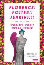 Darryl W. Bullock, Florence! Foster!! Jenkins!!!