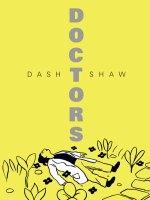Dash Shaw, Doctors