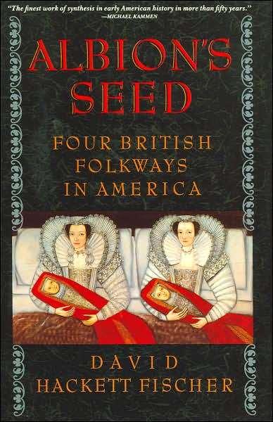 David Hackett Fischer. Albion's Seed.