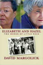David Margolick, Elizabeth and Hazel Two Women of Little Rock