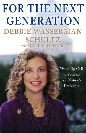 Debbie Wassermann Schultz, For the Next Generation