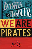 Dennis Handler, We Are Pirates.