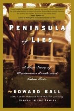 Edward Ball,  Peninsula of Lies