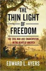 Edward L Ayers The Thin Light of Freedom