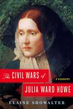 Elaine Showalter, The Civil Wars of Julia Ward Howe