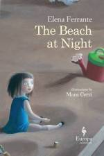 Elena Ferrante, The Beach at Night