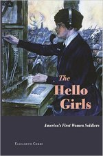 Elizabeth Cobbs, The Hello Girls.
