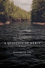Elizabeth Cox, A Question of Mercy