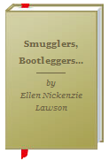 Ellen Lawson Smugglers, Bootleggers, and Scofflaws New York City and Prohibition