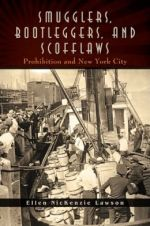 Ellen NicKenzie Lawson. Smugglers, Bootleggers, and Scofflaws