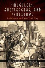 Ellen NicKenzie Lawson. Smugglers, Bootleggers, and Scofflaws