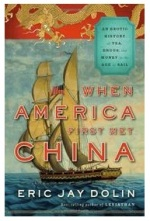 Eric Jay Dolin, When America First Met China