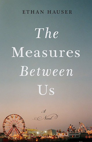 Ethan Hauser, The Measures Between Us