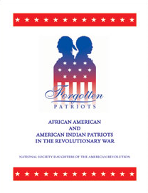 Forgotten Patriots: African American and American Indian Patriots in the Revolutionary War