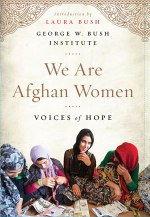 George W. Bush Institute, We Are Afghan Women