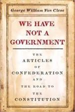 George William Van Cleve, We Have Not a Government