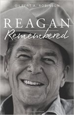 Gilbert A. Robinson, Reagan Remembered.